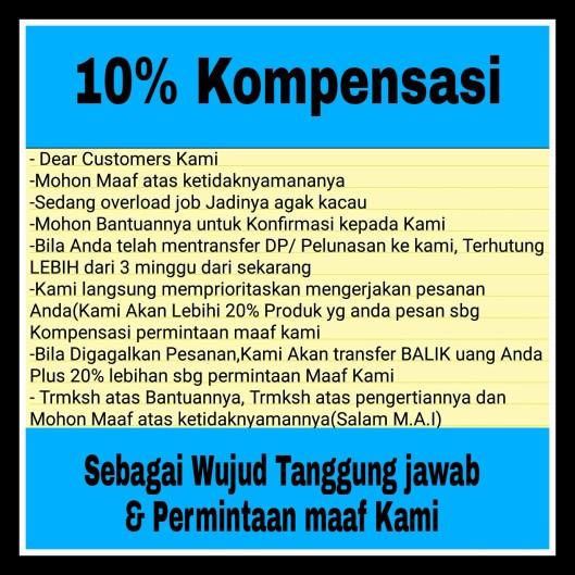 10% Kompensasi sebagai wujut tanggung jawab dan permintaan maaf kami